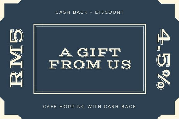 Cafe hopping and enjoy cash back plus discount