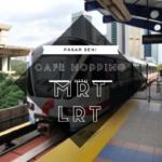Pasar seni MRT and lrt Cafe hopping