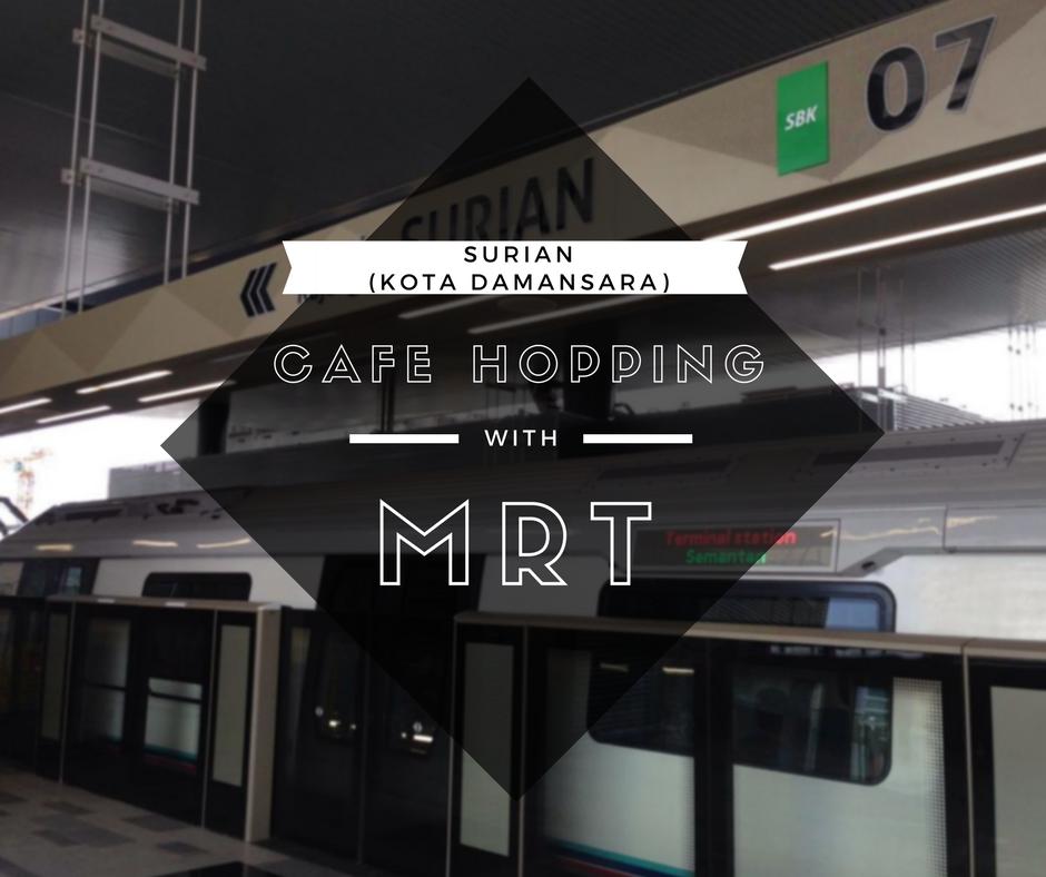 Surian Station MRT Cafe hopping