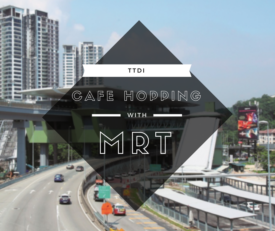Light Industrial Near Mrt: Cafe Hopping Near TTDI MRT Station