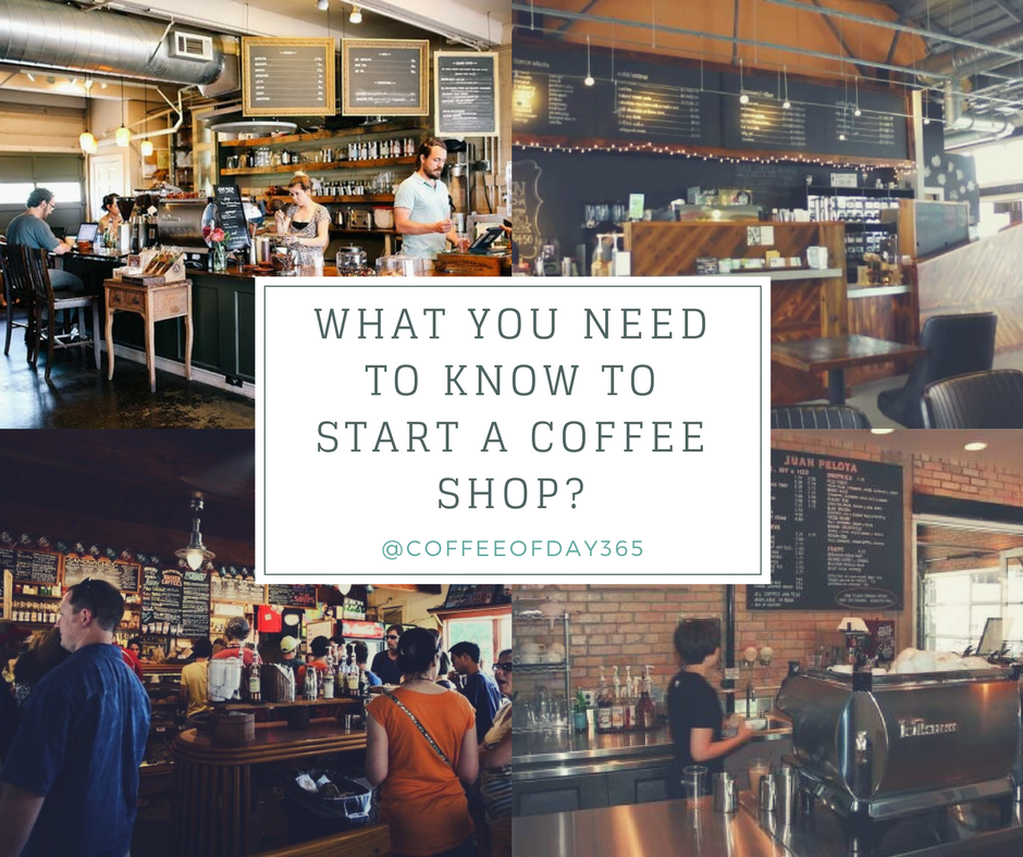 What You Need To Know To Start A Coffee Shop