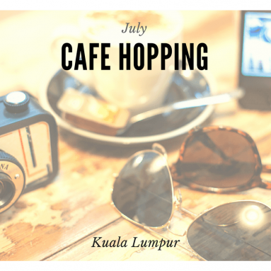 5 Cafe Hopping Ideas Around KL (July)