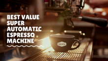 Best Value Super Automatic Espresso Machine 💯
